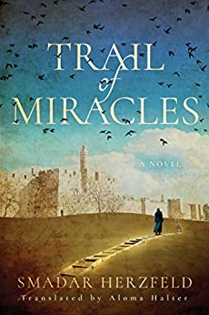 Trail of Miracles by [Herzfeld, Smadar]