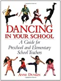img - for Dancing in Your School: A Guide for Preschool and Elementary School Teachers (School Physical Activity) book / textbook / text book