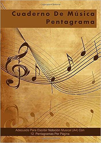 cuaderno de musica pentagrama adecuado para escribir notacin musical a4 con 12 pentagramas por pgina spanish edition