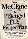 img - for The practical fly fisherman book / textbook / text book
