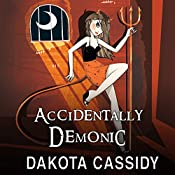 Accidentally Demonic: Accidentally Paranormal, Book 4   Dakota Cassidy