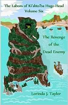Descargar Con Elitetorrent The Labors Of Ki'shto'ba Huge-head, Volume Six: The Revenge Of The Dead Enemy PDF Español