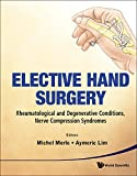 Elective Hand Surgery: Rheumatological and Degenerative Problems, Nerve Compression Syndromes