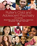 Rutter's Child and Adolescent Psychiatry, Michael Rutter and Dorothy Bishop, 1405145498