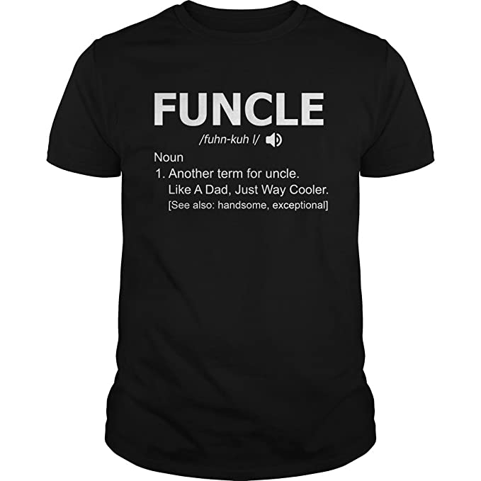 ca33e157 Funcle Definition T-shirt (Unisex, S) - Funny Uncle Shirts Gifts ...