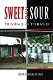 Sweet and Sour Trinidad and Tobago, Johnny Coomansingh, 1453545166