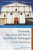 Explorer's Guide Granada, San Juan del Sur & Southwest Nicaragua: A Great Destination (Explorer's Great Destinations)