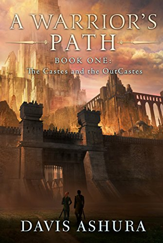 A Warrior's Path (The Castes and the OutCastes Book 1) by [Ashura, Davis]