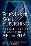 FileMaker Web Publishing, Allyson Olm and Stephen Knight, 1598220411