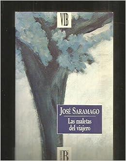 Las Maletas Del Viajero (Spanish Edition): Jose Saramago: 9788440652621: Amazon.com: Books