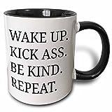 3dRose mug_201904_4 wake up kick ass be kind repeat black letters on white background - Two Tone Black Mug, 11oz