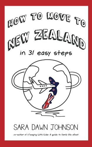 How to Move to New Zealand in 31 Easy Steps