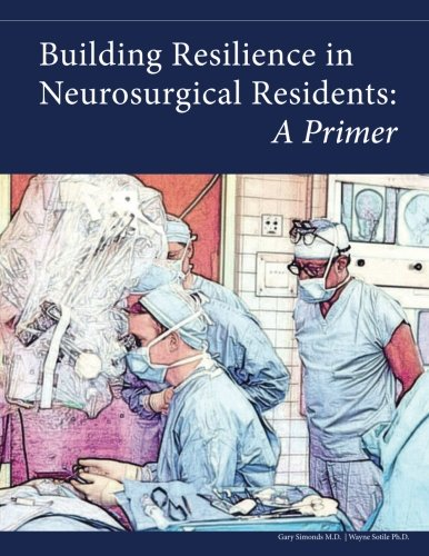 Building Resilience in Neurosurgical Residents: A Primer: Gary