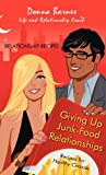 Giving up Junk-Food Relationships, Donna Barnes, 1475972776