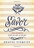 bread and wine shauna - Savor: Living Abundantly Where You Are, As You Are