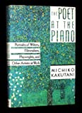 The Poet at the Piano: Portraits of Writers, Filmmakers and Performers at Work