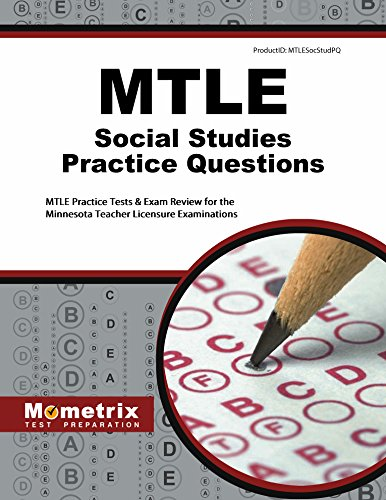 MTLE Social Studies Practice Questions: MTLE Practice Tests & Exam Review for the Minnesota Teacher Licensure Examinations