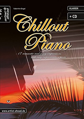 Chillout Piano: 17 romantic and jazzy impressions (inkl. Audio-CD). Spielbuch für Klavier. Musiknoten. Songbook.