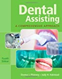 Dental Assisting: A Comprehensive Approach (with Studyware) (MindTap Course List)
