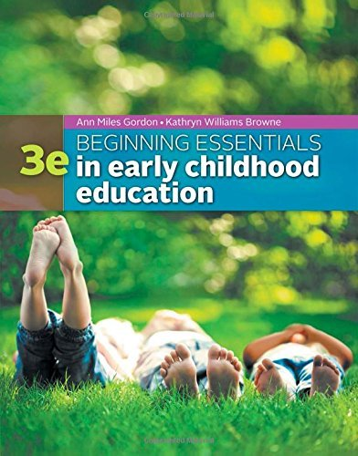 By Ann Gordon Beginning Essentials in Early Childhood Education (3rd Edition) [Paperback] (Beginning Essentials In Early Childhood Education 3e)