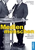 Medienmenschen: Wie man Wirklichkeit inszeniert. Gespräche mit Joschka Fischer, Verona Pooth, Peter Sloterdijk, Hans-Olaf Henkel, Roger Willemsen u.v.a. (defacto 1) (German Edition)