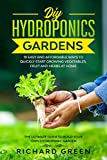 DIY HYDROPONICS GARDENS: 10 EASY AND AFFORDABLE