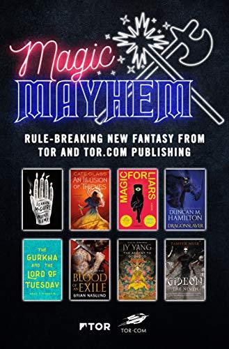 (Magic & Mayhem Sampler: Rule-breaking new fantasy from Tor and Tor.com Publishing)