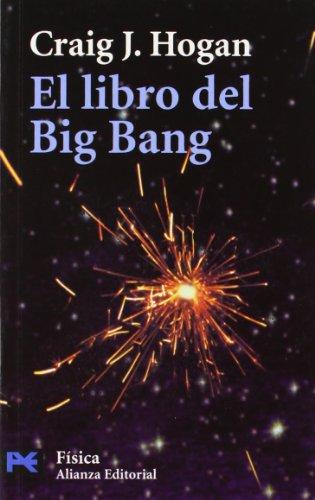 Descargar Libro El Libro Del Big Bang: Introducción A La Cosmología Craig J. Hogan