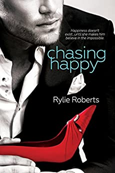 Chasing Happy (A Texas Desires Novel) by [Roberts, Rylie]