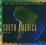 South America (Atlas of the Seven Continents.)