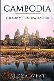Cambodia: The Solo Girls Travel Guide