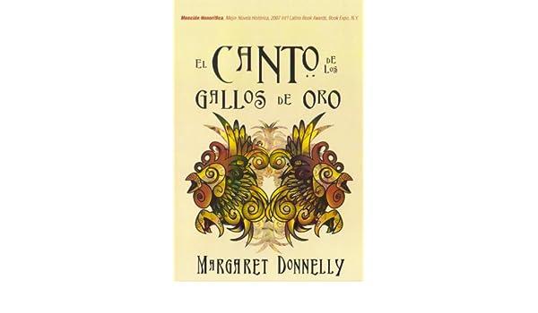 EL CANTO DE LOS GALLOS DE ORO (Spanish Edition) - Kindle edition by Margaret Donnelly. Literature & Fiction Kindle eBooks @ Amazon.com.