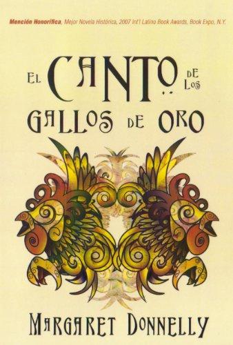 EL CANTO DE LOS GALLOS DE ORO (Spanish Edition) by [Donnelly, Margaret