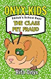 Download Onyx Kids Shiloh's School Dayz: The Class Pet Fraud (Onyx Kids School Dayz) in PDF ePUB Free Online