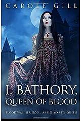 I, Bathory, Queen of Blood Paperback