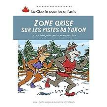 Zone grise sur les pistes du Yukon: Le droit à l'égalité, peu importe sa couleur