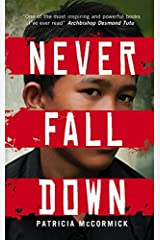 Never Fall Down. by Patricia McCormick by Patricia McCormick(2013-02-01) Paperback