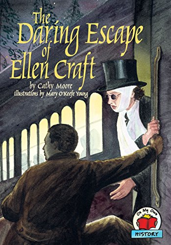 The Daring Escape of Ellen Craft (On My Own History)