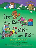 Pre- and Re-, Mis- and Dis-: What Is a Prefix? (Words Are Categorical) (Words Are Categorical (Paperback))