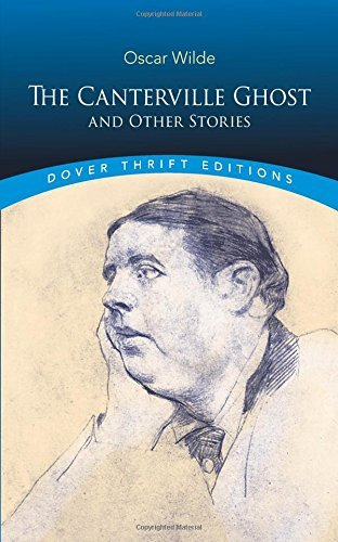 The Canterville Ghost and Other Stories (Dover Thrift Editions) (Wit In The Importance Of Being Earnest)