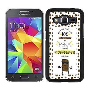 Funda carcasa para Samsung Galaxy Core Prime frase no hay mal que 100 años dure ni pena que el chocolate no cure borde negro