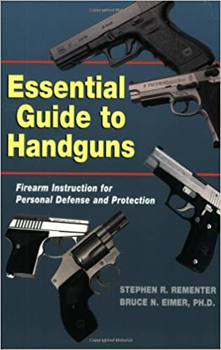 Essential Guide To Handguns Firearm Instruction For Personal