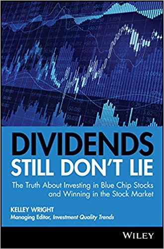 Dividends Still Don't Lie: The Truth About Investing in Blue Chip
