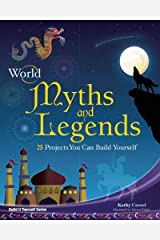 World Myths and Legends: 25 Projects You Can Build Yourself (Build It Yourself) Kindle Edition