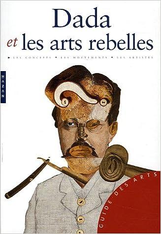 Livre Dada et les arts rebelles epub, pdf