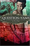 A Question of Yams: A Missionary Story Based on True Events