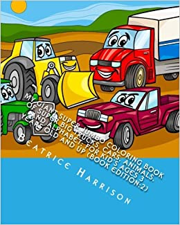 My Giant Super Jumbo Coloring Book Of Big Trucks Cars Animals And Alphabet For Kids Ages 3 Years Old Up Edition2 Beatrice Harrison