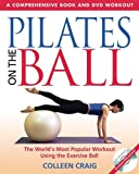 Pilates on the Ball: A Comprehensive Book and DVD Workout