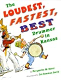 The Loudest, Fastest, Best Drummer in Kansas, Marguerite W. Davol, 0531331911