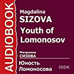 Youth of Lomonosov [Russian Edition] | Magdalina Sizova